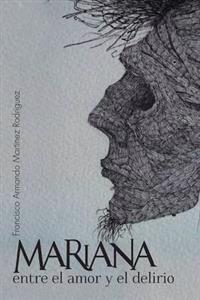 Mariana entre el amor y el delirio