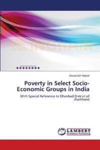 Poverty in Select Socio-Economic Groups in India
