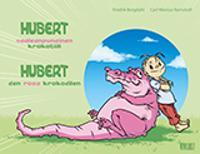 Hubert : den rosa krokodilen = Hubert : vaaleanpunainen krokotiili