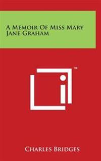 A Memoir of Miss Mary Jane Graham