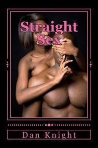 Straight Sex: Erotic Arrousals in the Big City
