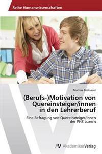 (Berufs-)Motivation Von Quereinsteiger/Innen in Den Lehrerberuf