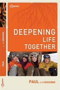 Paul (Deepening Life Together) 2nd Edition