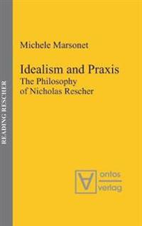 Idealism and Praxis