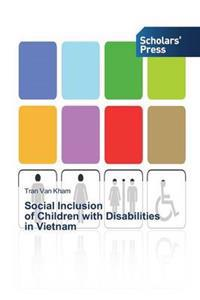 Social Inclusion of Children with Disabilities in Vietnam