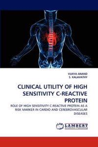 Clinical Utility of High Sensitivity C-Reactive Protein