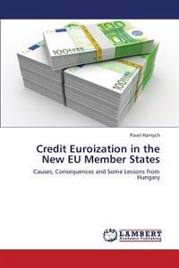 Credit Euroization in the New Eu Member States