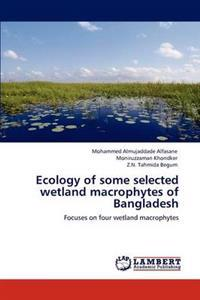 Ecology of Some Selected Wetland Macrophytes of Bangladesh
