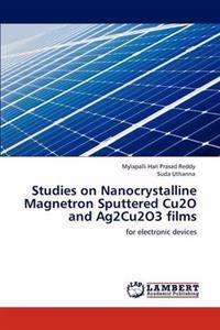 Studies on Nanocrystalline Magnetron Sputtered Cu2o and Ag2cu2o3 Films