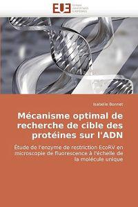 Mecanisme Optimal de Recherche de Cible Des Proteines Sur L'Adn