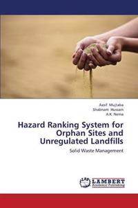 Hazard Ranking System for Orphan Sites and Unregulated Landfills