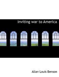 Inviting War to America