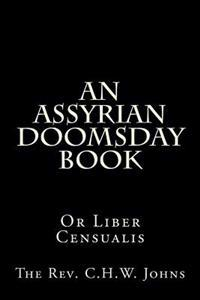 An Assyrian Doomsday Book: Or Liber Censualis