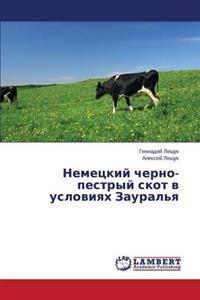 Nemetskiy Cherno-Pestryy Skot V Usloviyakh Zaural'ya