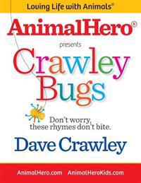 Crawley Bugs: Don't Worry, These Rhymes Don't Bite.