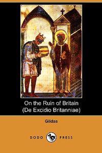 On the Ruin of Britain (de Excidio Britanniae) (Dodo Press)