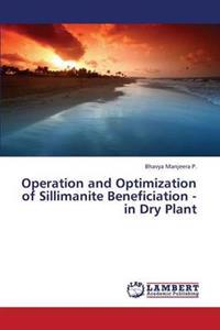 Operation and Optimization of Sillimanite Beneficiation - In Dry Plant