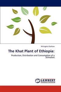The Khat Plant of Ethiopia