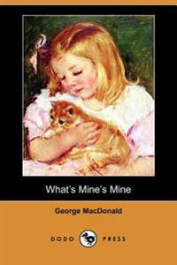What's Mine's Mine (Dodo Press)