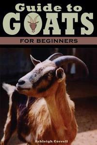 A Guide to Goats for Beginners