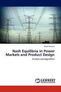 Nash Equilibria in Power Markets and Product Design