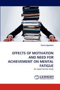 Effects of Motivation and Need for Achievememt on Mental Fatigue