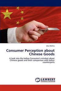 Consumer Perception about Chinese Goods