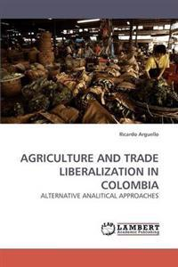 Agriculture and Trade Liberalization in Colombia