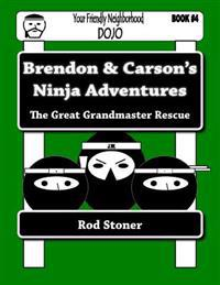 Brendon & Carson's Ninja Adventures: The Great Grandmaster Rescue