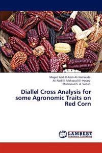 Diallel Cross Analysis for Some Agronomic Traits on Red Corn