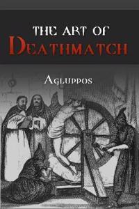 The Art of Deathmatch