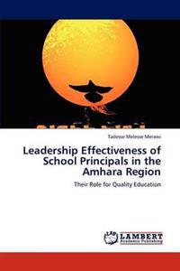 Leadership Effectiveness of School Principals in the Amhara Region