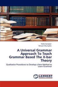 A Universal Grammar Approach to Teach Grammar Based the X-Bar Theory