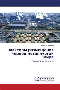 Faktory Razmeshcheniya Chernoy Metallurgii Mira