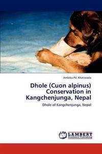 Dhole (Cuon Alpinus) Conservation in Kangchenjunga, Nepal