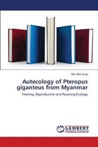 Autecology of Pteropus Giganteus from Myanmar