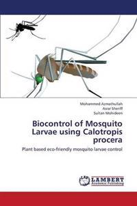 Biocontrol of Mosquito Larvae Using Calotropis Procera