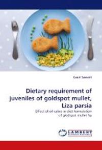 Dietary Requirement of Juveniles of Goldspot Mullet, Liza Parsia