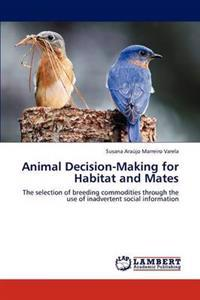 Animal Decision-Making for Habitat and Mates