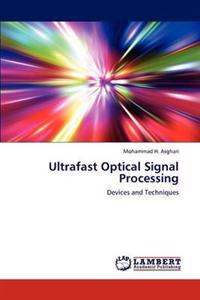 Ultrafast Optical Signal Processing