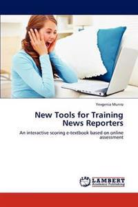New Tools for Training News Reporters