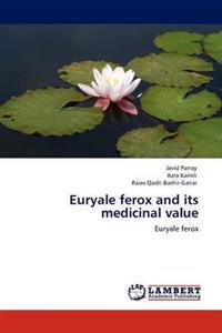 Euryale Ferox and Its Medicinal Value
