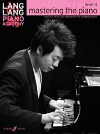Lang Lang Piano Academy -- Mastering the Piano: Level 4