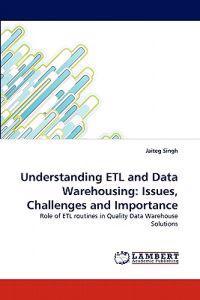 Understanding Etl and Data Warehousing