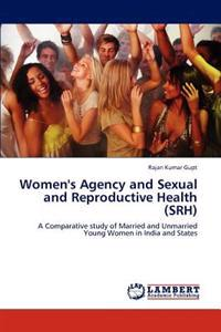 Women's Agency and Sexual and Reproductive Health (Srh)