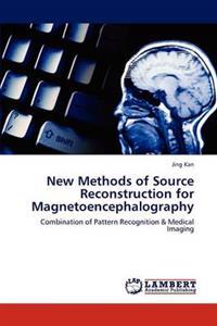 New Methods of Source Reconstruction for Magnetoencephalography