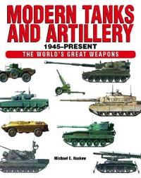 Modern Tanks and Artillery 1945-Present