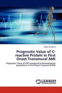 Prognostic Value of C-Reactive Protein in First Onset Transmural Ami