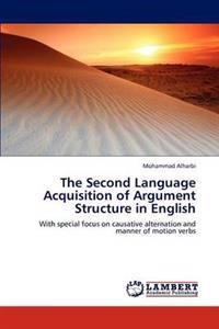 The Second Language Acquisition of Argument Structure in English