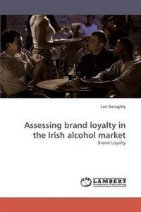 Assessing Brand Loyalty in the Irish Alcohol Market